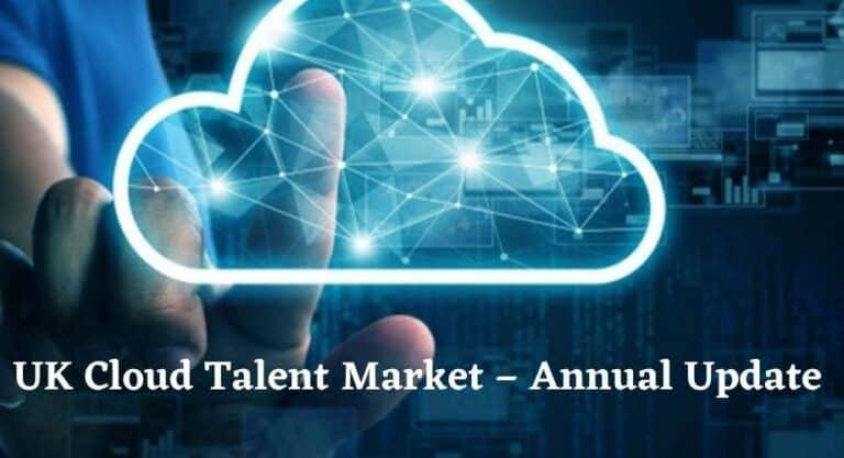 UK Cloud Talent Market – Annual Update